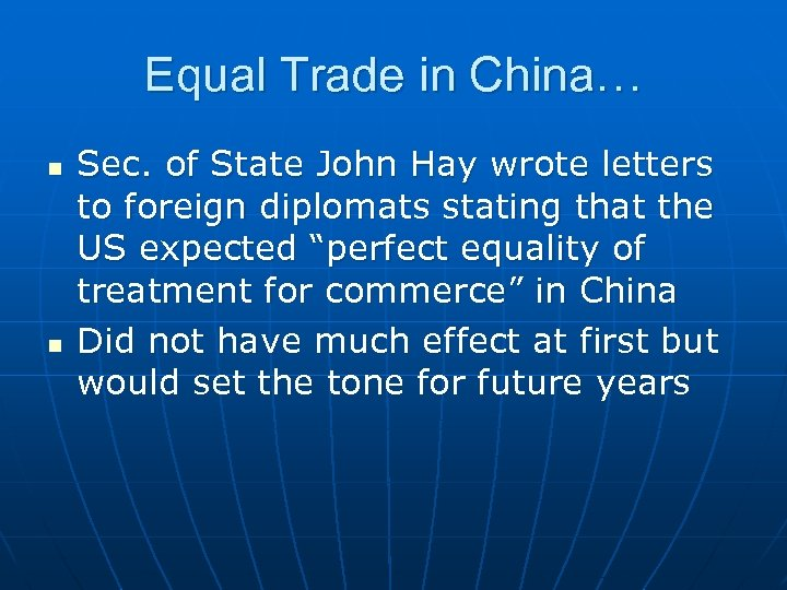 Equal Trade in China… n n Sec. of State John Hay wrote letters to