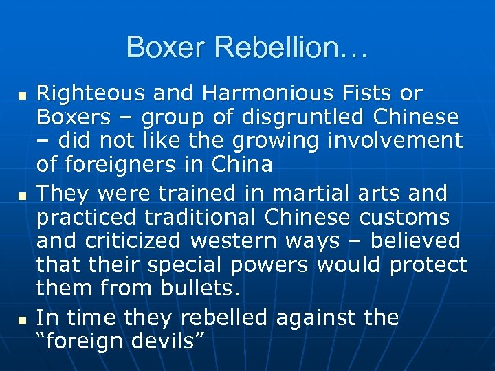 Boxer Rebellion… n n n Righteous and Harmonious Fists or Boxers – group of