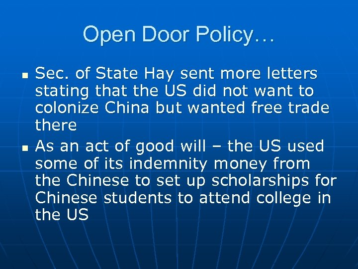 Open Door Policy… n n Sec. of State Hay sent more letters stating that