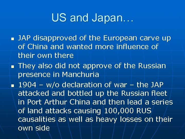 US and Japan… n n n JAP disapproved of the European carve up of