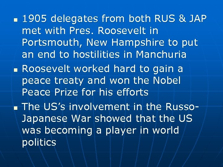 n n n 1905 delegates from both RUS & JAP met with Pres. Roosevelt