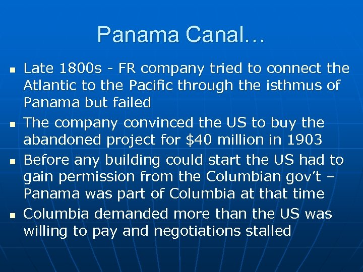 Panama Canal… n n Late 1800 s - FR company tried to connect the