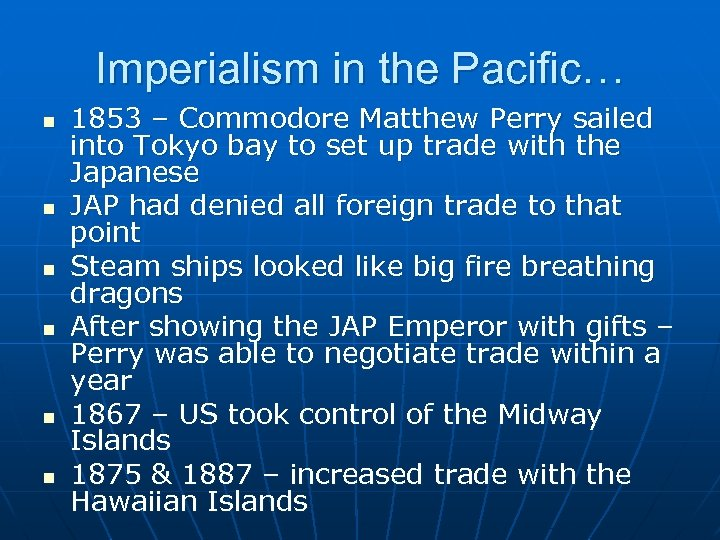 Imperialism in the Pacific… n n n 1853 – Commodore Matthew Perry sailed into