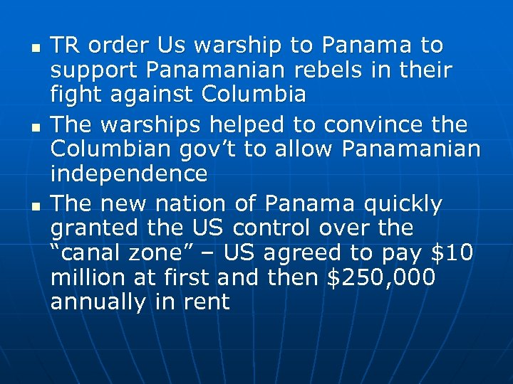 n n n TR order Us warship to Panama to support Panamanian rebels in