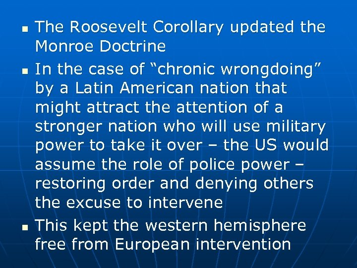 n n n The Roosevelt Corollary updated the Monroe Doctrine In the case of