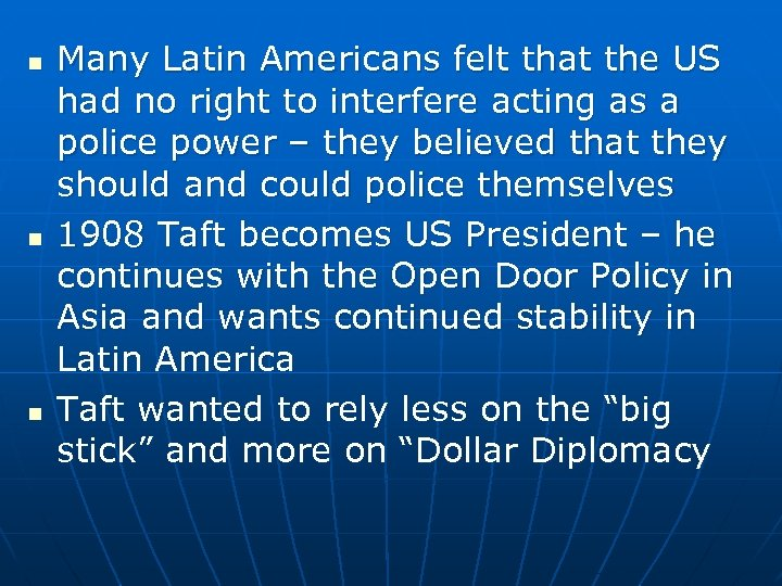 n n n Many Latin Americans felt that the US had no right to