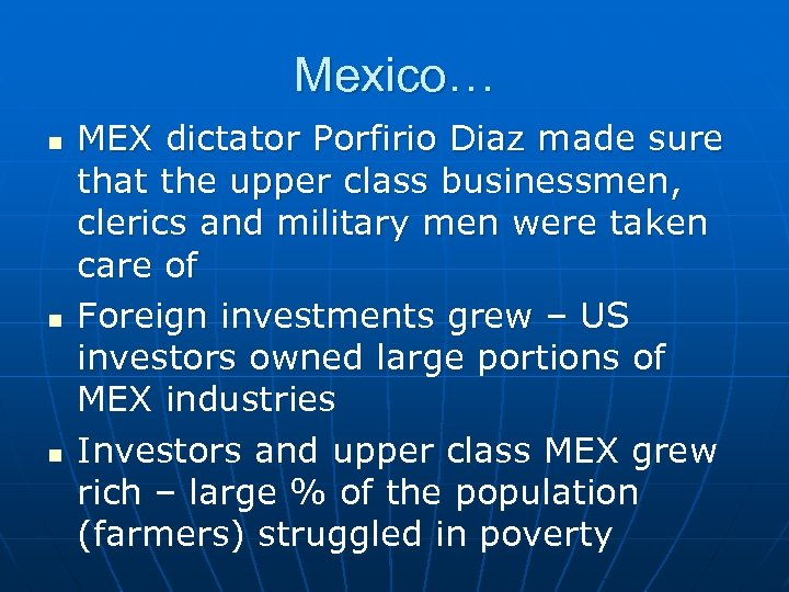 Mexico… n n n MEX dictator Porfirio Diaz made sure that the upper class