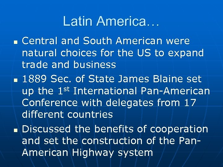 Latin America… n n n Central and South American were natural choices for the
