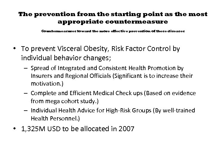 The prevention from the starting point as the most appropriate countermeasure Countermeasures toward the