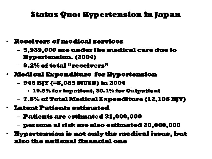 Status Quo: Hypertension in Japan • Receivers of medical services – 5, 939, 000