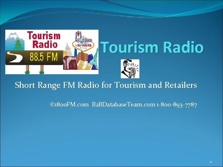 Tourism Radio Short Range FM Radio for Tourism and Retailers © 1800 FM. com