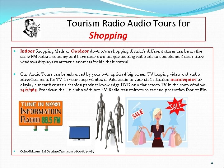 Tourism Radio Audio Tours for Shopping Indoor Shopping Malls or Outdoor downtown shopping district's