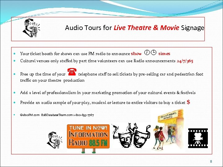 Audio Tours for Live Theatre & Movie Signage times Your ticket booth for shows