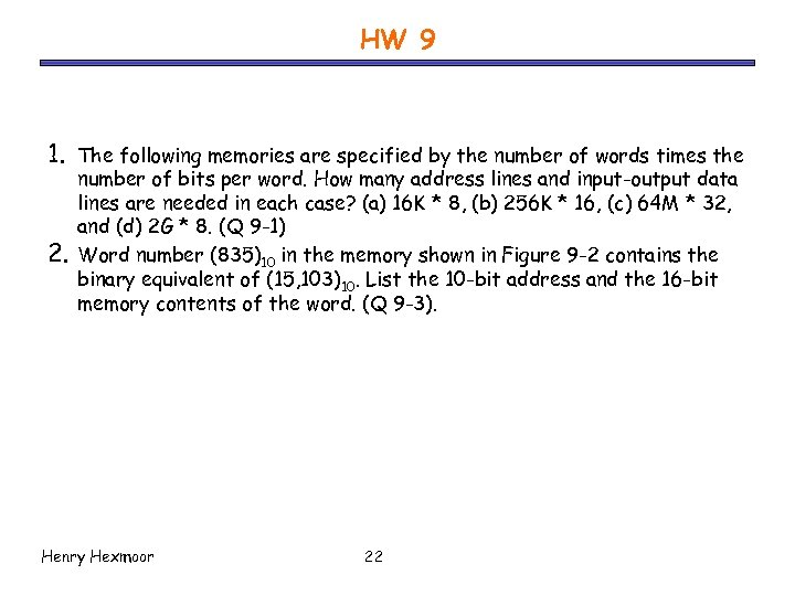 HW 9 1. 2. The following memories are specified by the number of words