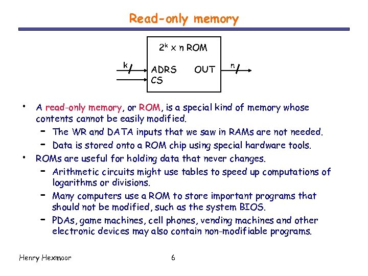 Read-only memory 2 k x n ROM k • • ADRS CS OUT n