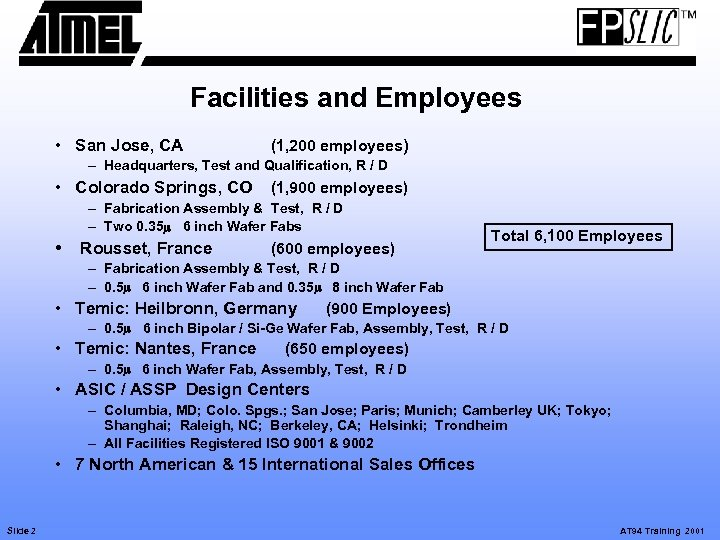 Facilities and Employees • San Jose, CA (1, 200 employees) – Headquarters, Test and