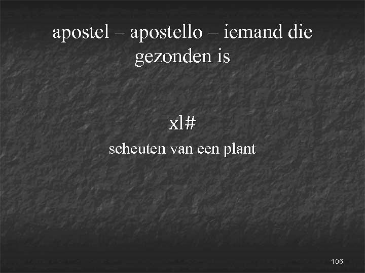 apostel – apostello – iemand die gezonden is xl# scheuten van een plant 106