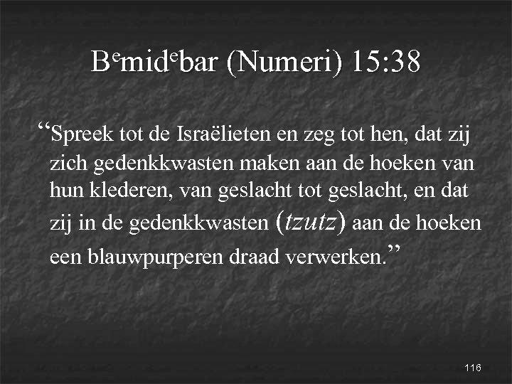 "emidebar (Numeri) 15: 38 B ""Spreek tot de Israëlieten en zeg tot hen, dat"