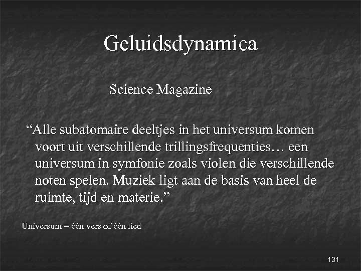 """Geluidsdynamica Science Magazine """"Alle subatomaire deeltjes in het universum komen voort uit verschillende trillingsfrequenties…"""