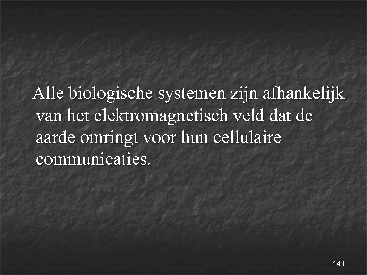 Alle biologische systemen zijn afhankelijk van het elektromagnetisch veld dat de aarde omringt