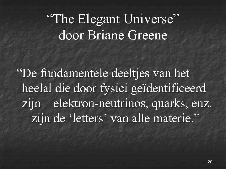 """""""The Elegant Universe"""" door Briane Greene """"De fundamentele deeltjes van het heelal die door"""