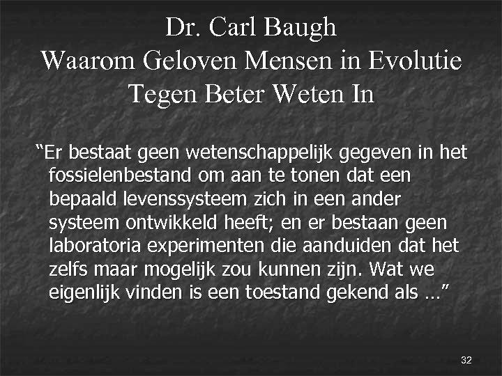 """Dr. Carl Baugh Waarom Geloven Mensen in Evolutie Tegen Beter Weten In """"Er bestaat"""