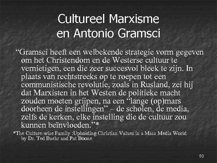 """Cultureel Marxisme en Antonio Gramsci """"Gramsci heeft een welbekende strategie vorm gegeven om het"""