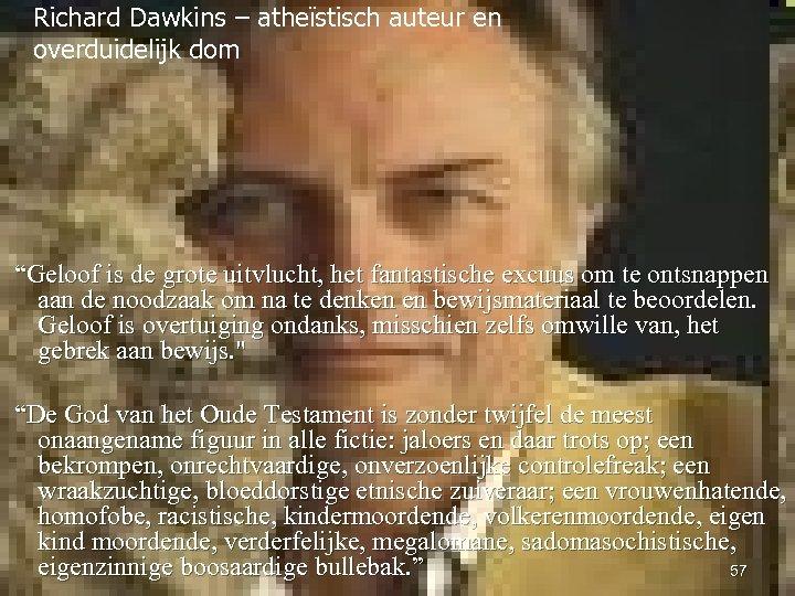 """Richard Dawkins – atheïstisch auteur en overduidelijk dom """"Geloof is de grote uitvlucht, het"""