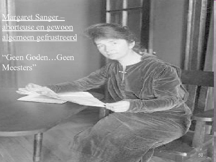 """Margaret Sanger – aborteuse en gewoon algemeen gefrustreerd """"Geen Goden…Geen Meesters"""" 58"""