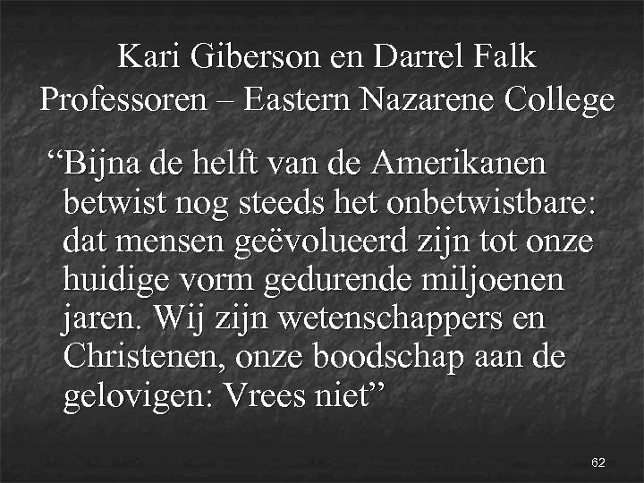 """Kari Giberson en Darrel Falk Professoren – Eastern Nazarene College """"Bijna de helft van"""