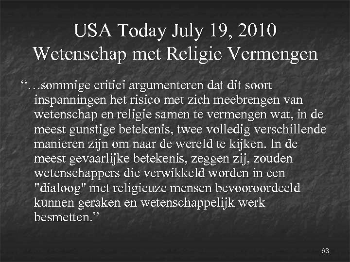 """USA Today July 19, 2010 Wetenschap met Religie Vermengen """"…sommige critici argumenteren dat dit"""