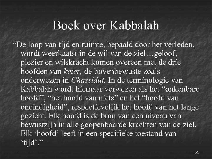 """Boek over Kabbalah """"De loop van tijd en ruimte, bepaald door het verleden, wordt"""