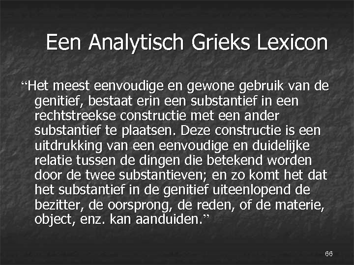 """Een Analytisch Grieks Lexicon """"Het meest eenvoudige en gewone gebruik van de genitief,"""