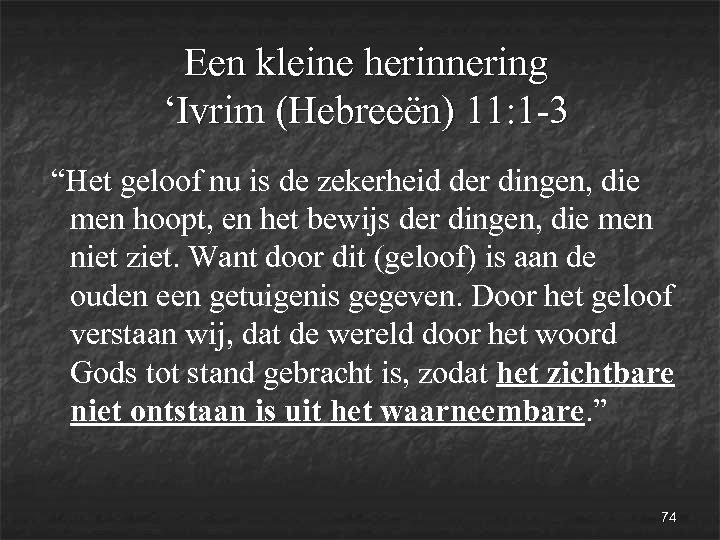 """Een kleine herinnering 'Ivrim (Hebreeën) 11: 1 -3 """"Het geloof nu is de zekerheid"""