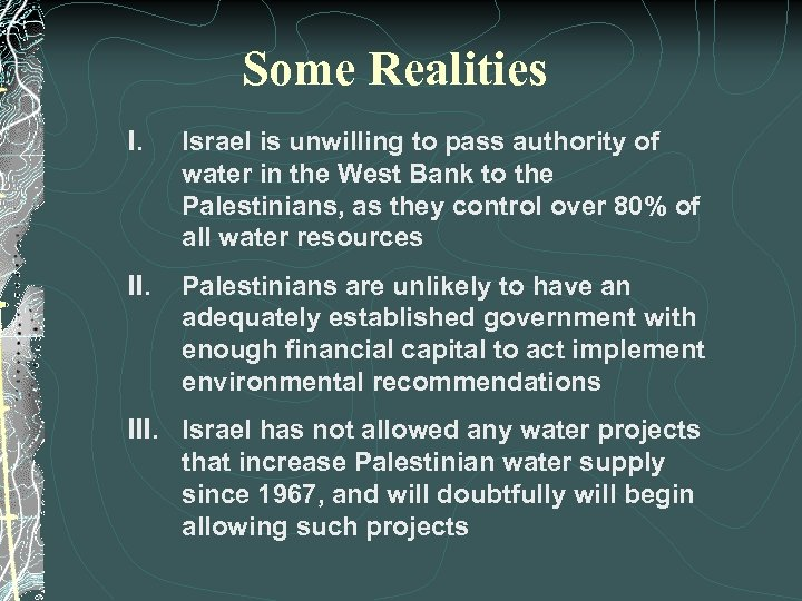Some Realities I. Israel is unwilling to pass authority of water in the West