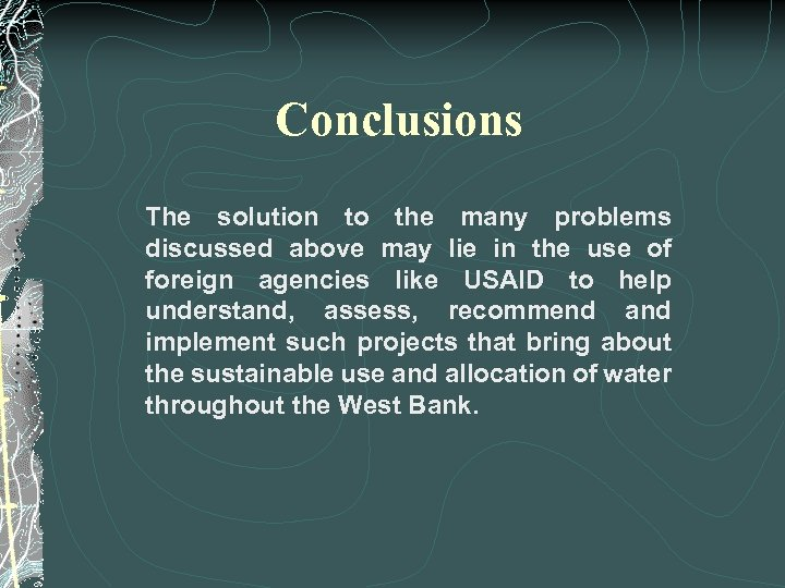 Conclusions The solution to the many problems discussed above may lie in the use