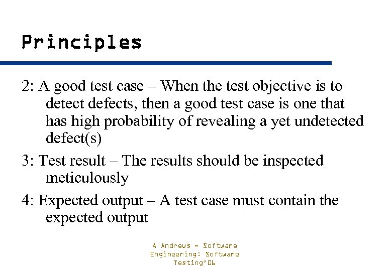 Principles 2: A good test case – When the test objective is to detect