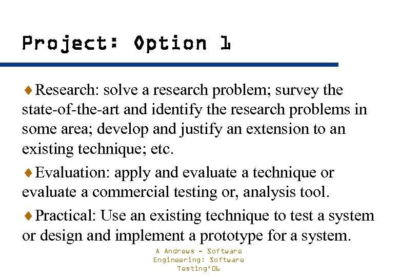 Project: Option 1 ¨Research: solve a research problem; survey the state-of-the-art and identify the