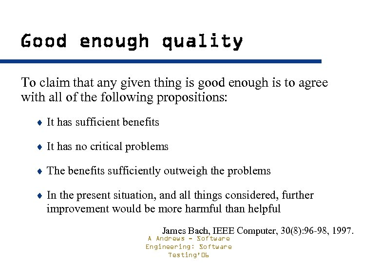 Good enough quality To claim that any given thing is good enough is to