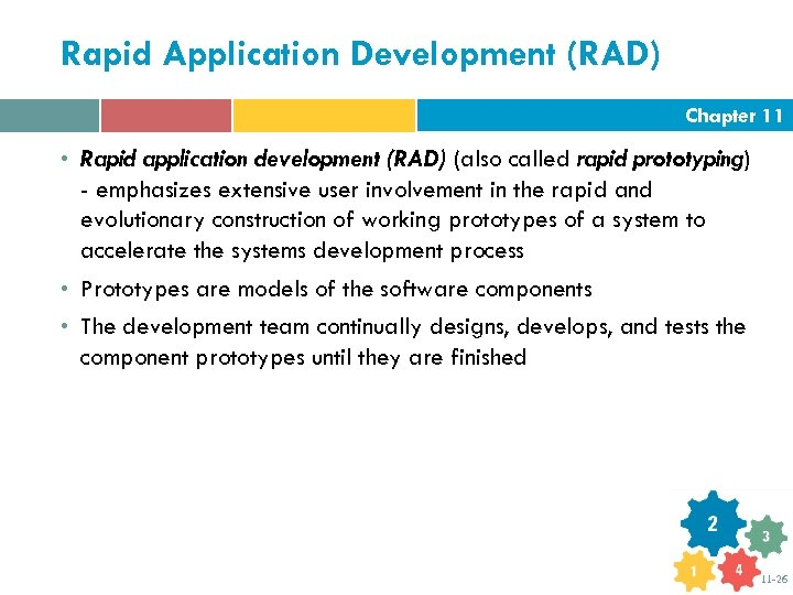 Rapid Application Development (RAD) Chapter 11 • Rapid application development (RAD) (also called rapid