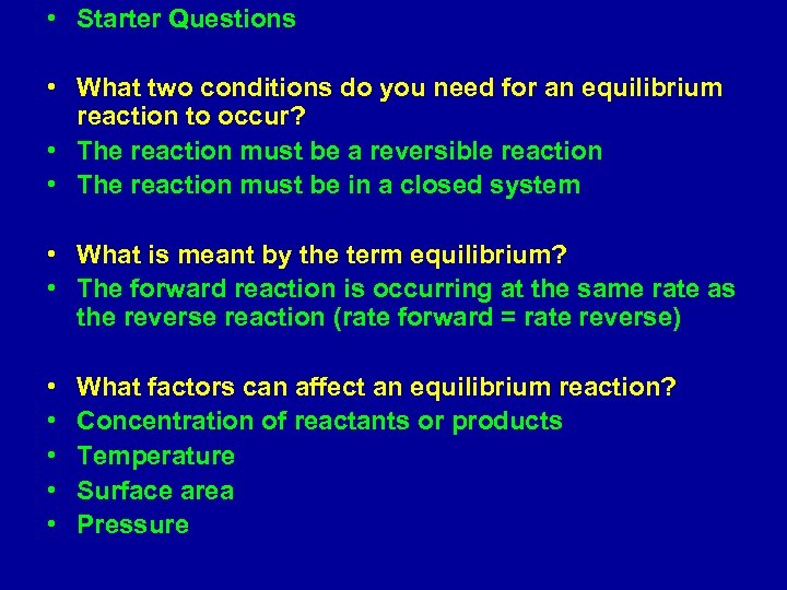 • Starter Questions • What two conditions do you need for an equilibrium