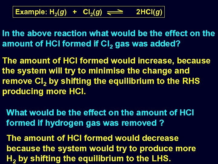 Example: H 2(g) + Cl 2(g) 2 HCl(g) In the above reaction what would