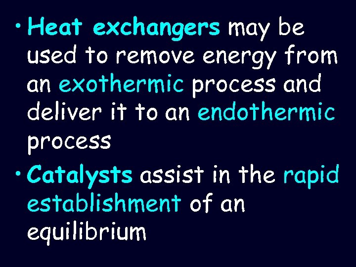• Heat exchangers may be used to remove energy from an exothermic process