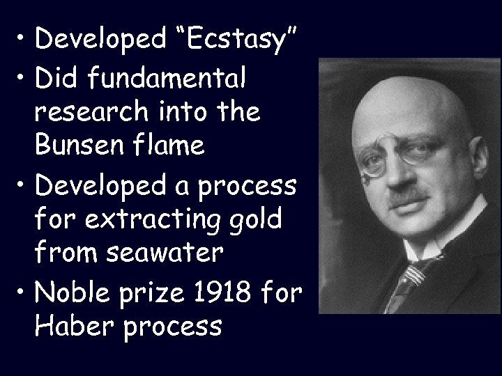 """• Developed """"Ecstasy"""" • Did fundamental research into the Bunsen flame • Developed"""