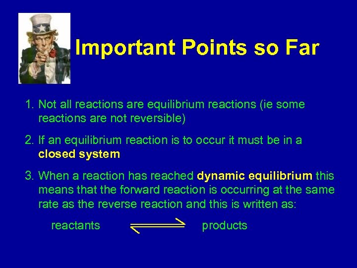 Important Points so Far 1. Not all reactions are equilibrium reactions (ie some reactions
