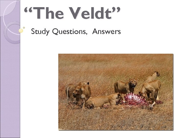 """The Veldt"" Study Questions, Answers"