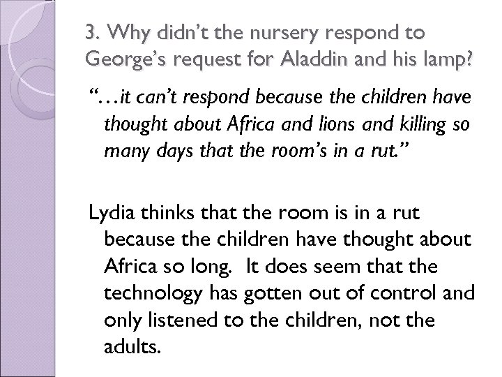 3. Why didn't the nursery respond to George's request for Aladdin and his lamp?