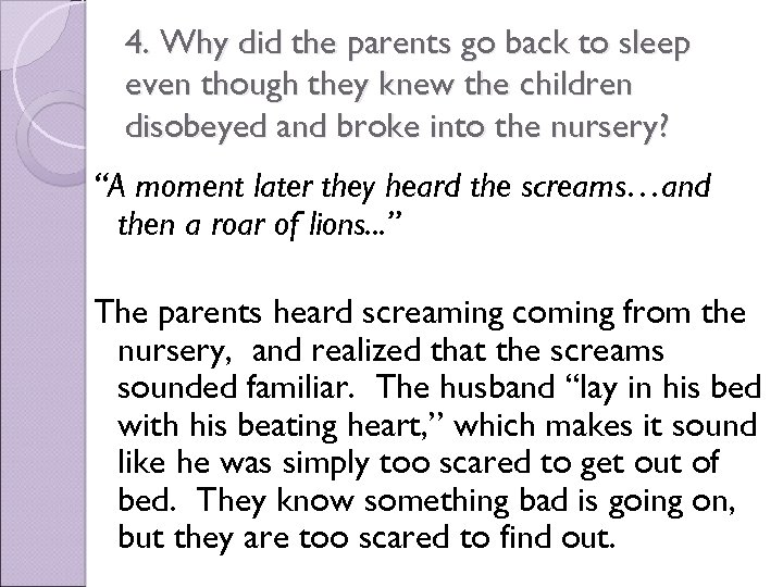4. Why did the parents go back to sleep even though they knew the