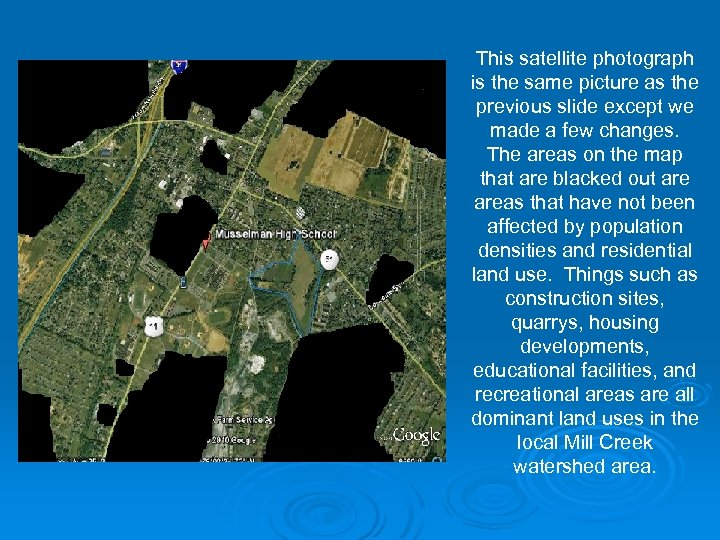 This satellite photograph is the same picture as the previous slide except we made