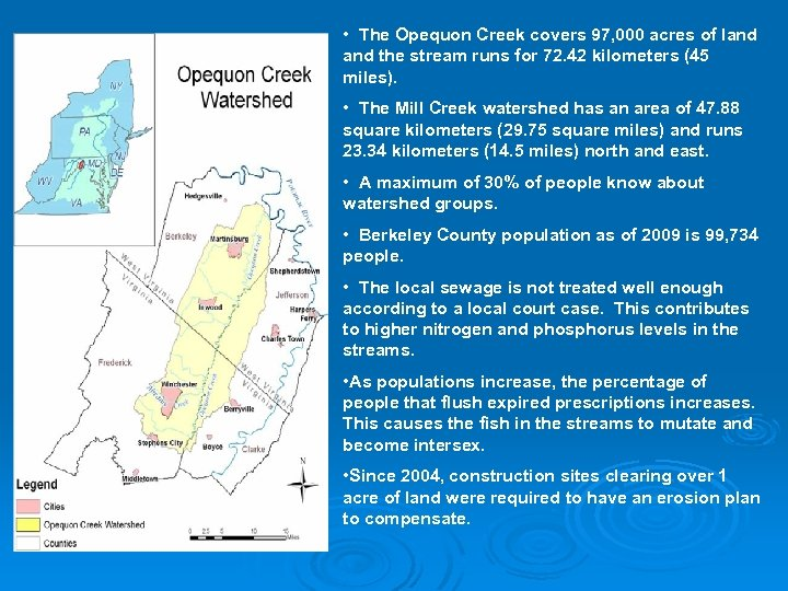 • The Opequon Creek covers 97, 000 acres of land the stream runs